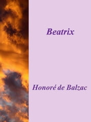 Beatrix ebook by Honoré de Balzac