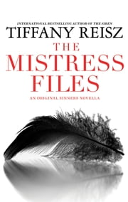 The Mistress Files - The Case of the Acting Actress\The Case of the Diffident Dom\The Case of the Reluctant Rock Star\The Case of the Secret Switch\The Case of the Brokenhearted Bartender ebook by Tiffany Reisz
