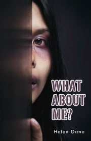 What About Me? ebook by Helen Orme