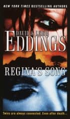 Regina's Song - A Novel ebook by David Eddings, Leigh Eddings