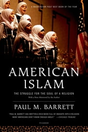 American Islam - The Struggle for the Soul of a Religion ebook by Paul M. Barrett