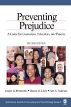 Preventing Prejudice ebook by Dr. Shawn O. Utsey,Paul B. Pedersen,Professor Joseph G. Ponterotto
