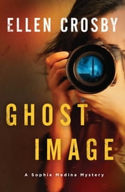 Ghost Image - A Sophie Medina Mystery ebook by Ellen Crosby