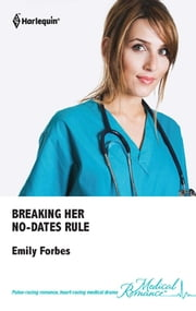 Breaking Her No-Dates Rule ebook by Emily Forbes