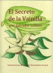 El Secreto de la Vainilla ebook by Salvador Lozano