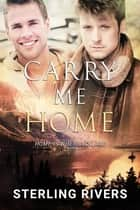 Carry Me Home ebook by Sterling Rivers