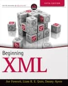 Beginning XML ebook by Joe Fawcett,Danny Ayers,Liam R. E. Quin