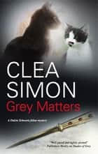 Grey Matters ebook by Clea Simon