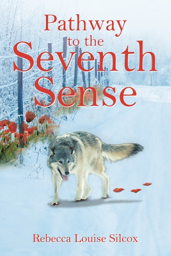 Pathway to the Seventh Sense ebook by Rebecca Louise Silcox
