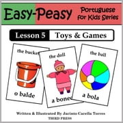 Portuguese Lesson 5: Toys & Games ebook by Jacinto Cacella Torres