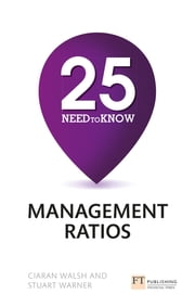 25 Need-To-Know Management Ratios ebook by Stuart Warner,Ciaran Walsh