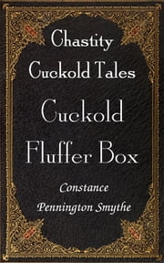 Cuckold Fluffer Box ebook by Constance Pennington Smythe