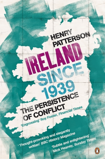 Ireland Since 1939 ebook by Henry Patterson