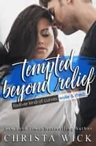 Tempted Beyond Relief ebook by Christa Wick