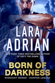 Born of Darkness ebook by Lara Adrian