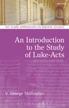 An Introduction to the Study of Luke-Acts ebook by V. George Shillington