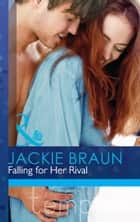 Falling for Her Rival (Mills & Boon Modern Tempted) ebook by Jackie Braun