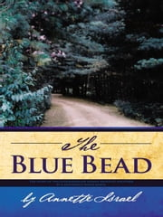 The Blue Bead ebook by Annette Israel