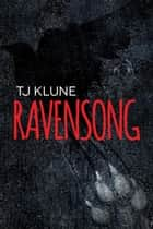 Ravensong - Green Creek, #2 ebook by Tj Klune