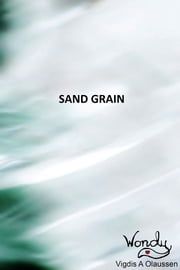 Sand Grain ebook by Wondy Vigdis A Olaussen
