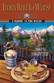 From Bad to Wurst ebook by Maddy Hunter