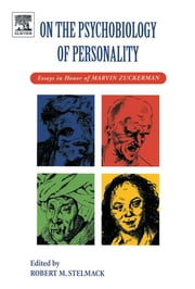 On the Psychobiology of Personality - Essays in Honor of Marvin Zuckerman ebook by Robert M Stelmack