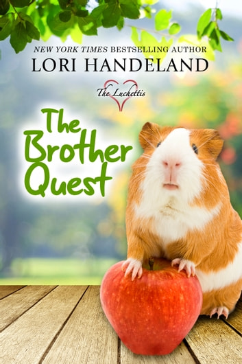 The Brother Quest - A Feel Good, Family Centered Contemporary Romance Series ebook by Lori Handeland