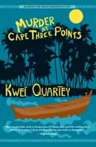 Murder at Cape Three Points ebook by Kwei Quartey