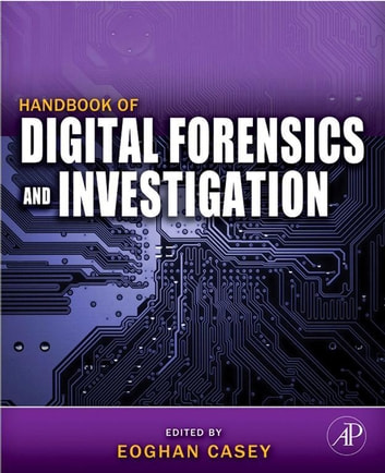 Handbook of Digital Forensics and Investigation ebook by Eoghan Casey, BS, MA
