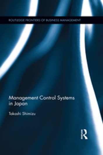 Management Control Systems in Japan ebook by Takashi Shimizu