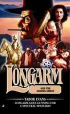 Longarm 302: Longarm and the Golden Ghost ebook by Evans Tabor