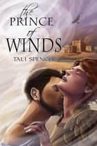 The Prince of Winds ebook by Tali Spencer