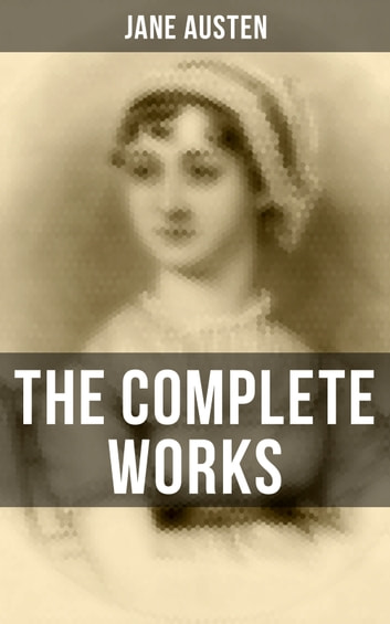 The Complete Works ebook by Jane Austen