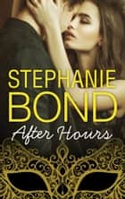 After Hours ebook by Stephanie Bond