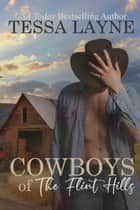 Cowboys of the Flint Hills - The Complete Series (Books 1-9) ebook by Tessa Layne