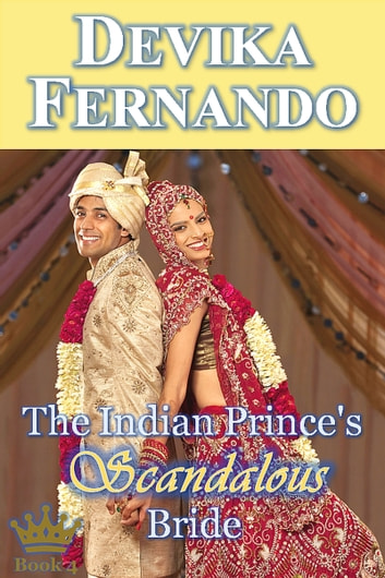 The Indian Prince's Scandalous Bride ebook by Devika Fernando
