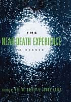 The Near-Death Experience ebook by Lee W. Bailey,Jenny Yates