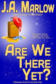Are We There Yet? ebook by J.A. Marlow