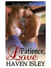 Patience, Love ebook by Haven Isley