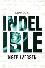 Indelible: Beneath His Ink - Teal and Trent, #2 ebook by Inger Iversen
