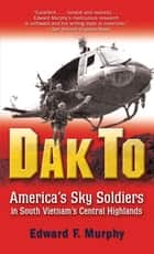 Dak To ebook by Edward Murphy
