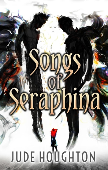 Songs of Seraphina ebook by Jude Houghton