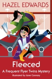 Fleeced - A Frequent Flyer Twins Mystery ebook by Hazel Edwards,Jane Connory