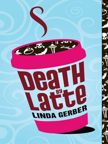 Death by Latte ebook by Linda Gerber