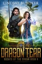 Dragon Tear ebook by Lindsay Buroker