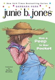 Junie B. Jones #15: Junie B. Jones Has a Peep in Her Pocket ebook by Barbara Park,Denise Brunkus