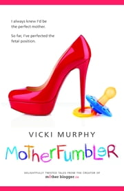 MotherFumbler ebook by Vicki Murphy