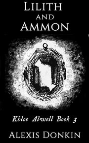 Lilith and Ammon ebook by Alexis Donkin