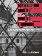 Construction Quality and Quality Standards - The European perspective ebook by G.A. Atkinson