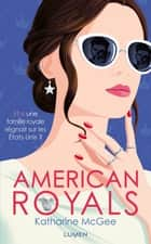 American Royals - tome 1 ebook by Katharine Mcgee, Laureline Chaplain
